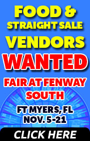 Fair Productions is seeking FOOD, NOVELTY, AND STRAIGHR SALE VENDORS for the Fair at Fenway South in Ft. Myers Florida November 8-24. 2019.