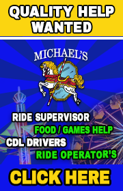 Michael's Amusements - CDL drivers, Ride Foremen, Food & Game Help wanted for 2021!  Email michaelsamusements@yahoo.com for more info.